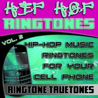 Ringtone Truetones - Hip Hop Ringtones Vol. 2 - Hip-Hop Music Ringtones For Your Cell Phone