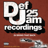 Various Artists - Def Jam 25: DJ Bring That Back (Explicit)
