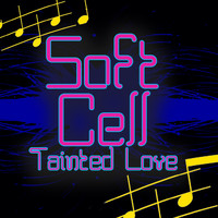 Soft Cell - Tainted Love (Re-Recorded / Remastered)