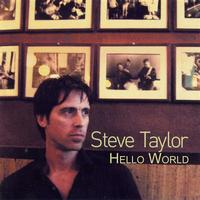 STEVE TAYLOR - Hello World
