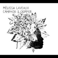 Mélissa Laveaux - Camphor & Copper (Bonus Track Version)