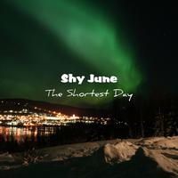 Shy June - The Shortest Day