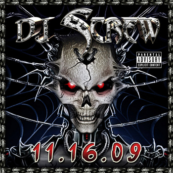 DJ Screw - 11.16.09