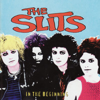 The Slits - In The Beginning