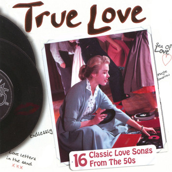 Various Artists - True Love - 16 Classic Love Songs from the 50s
