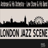 Ambrose & His Orchestra - London Jazz Scene