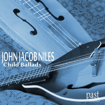 John Jacob Niles - Child Ballads