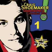 Craig Shoemaker - Lovemaster's Greatest Bits Live! Volume 1