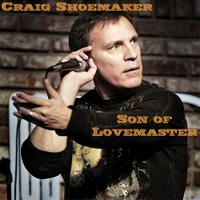 Craig Shoemaker - Son of Lovemaster