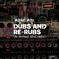 Miguel Migs - Dubs and Rerubs (The Unreleased Salted Remixes)