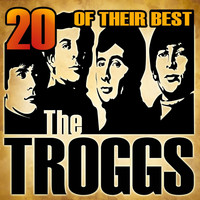 The Troggs - 20 Of Their Best