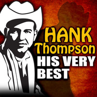 Hank Thompson - His Very Best