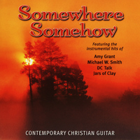 C.S. Heath - Somewhere Somehow - Contemporary Christian Guitar
