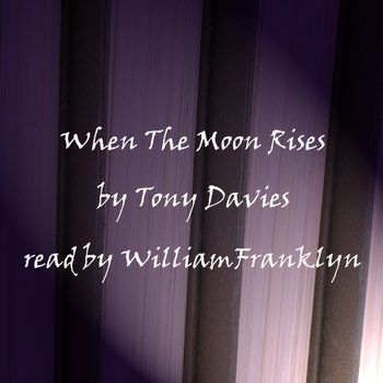 Tony Davis; Read by William Franklyn - When The Moon Rises
