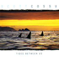 Scott Cossu - Tides Between Us