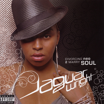 Jaguar Wright - Divorcing Neo 2 Marry Soul (Explicit)