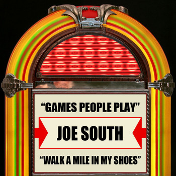 Joe South - Games People Play / Walk A Mile In My Shoes
