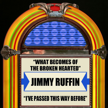 Jimmy Ruffin - What Becomes Of The Brokenhearted / I've Passed This Way Before