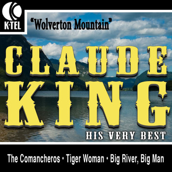 Claude King - Claude King - His Very Best