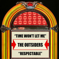 The Outsiders - Time Won't Let Me / Respectable