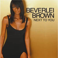 Beverlei Brown - Next to You