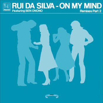 Rui Da Silva - On My Mind - Remixes Part 2 (feat. Ben Onono)