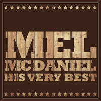 Mel McDaniel - Mel McDaniel - His Very Best