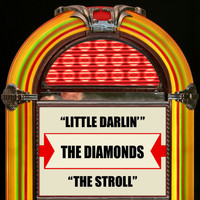 The Diamonds - Little Darlin' / The Stroll