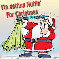 Billy Pressman - (I'm Gettin') Nuttin' For Christmas