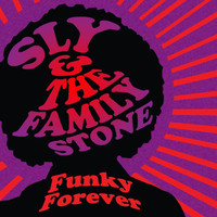 Sly & The Family Stone - Funky Forever