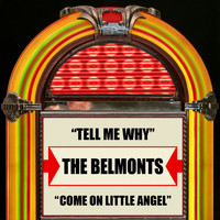 The Belmonts - Tell Me Why / Come On Little Angel