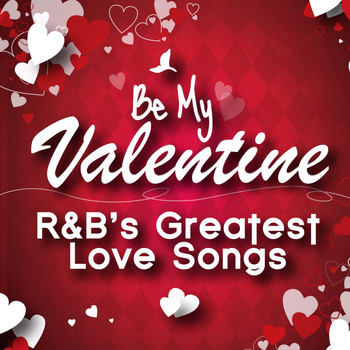 Various Artists - Be My Valentine - R&B's Greatest Love Songs