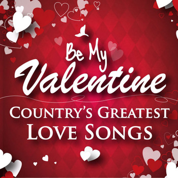Various Artists - Be My Valentine - Country's Greatest Love Songs
