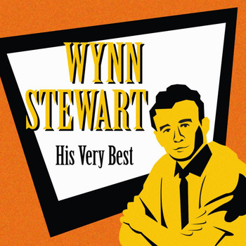 Wynn Stewart - His Very Best