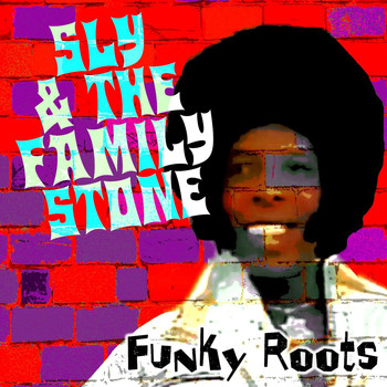 Sly & The Family Stone - Funky Roots