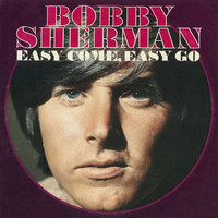 Bobby Sherman - Easy Come, Easy Go
