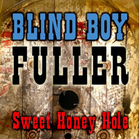 Blind Boy Fuller - Sweet Honey Hole