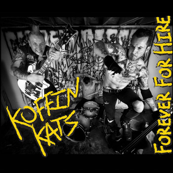 The Koffin Kats - Forever For Hire