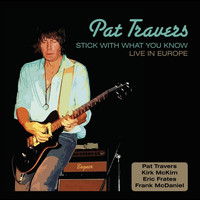 Pat Travers - Stick With What You Know (Live In Europe)