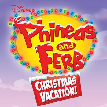 Various Artists - Phineas and Ferb Christmas Vacation!