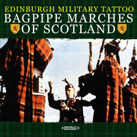 The Edinburgh Military Tattoo - Bagpipe Marches Of Scotland (Digitally Remastered)