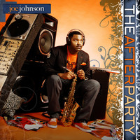Joe Johnson - The Afterparty
