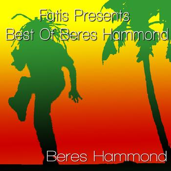 Beres Hammond - Fatis Presents Best Of Beres Hammond
