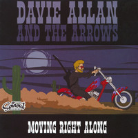 Davie Allan & The Arrows - Moving Right Along