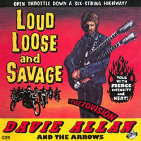 Davie Allan & The Arrows - Loud, Loose & Savage