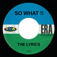 The Lyrics - So What!!
