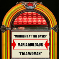 Maria Muldaur - Midnight At The Oasis / I'm A Woman