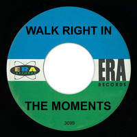 The Moments - Walk Right In