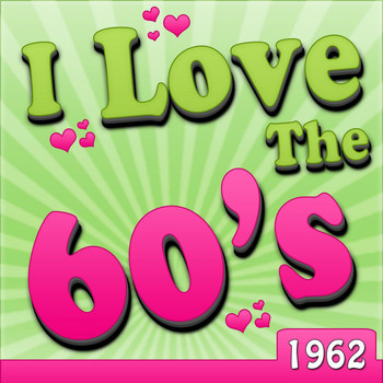 Various Artists - I Love The 60's - 1962