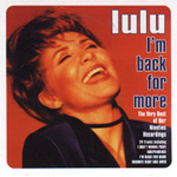 Lulu - I'm Back for More